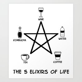 5 Elixirs coffee tea wine water kombucha Art Print