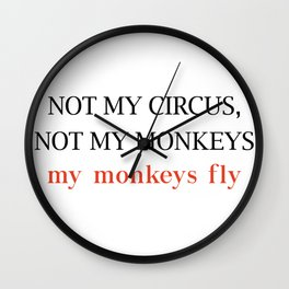 Not my circus Wall Clock