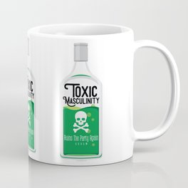 Toxic Masculinity Ruins The Party Again (Green) Coffee Mug