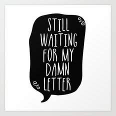 Still Waiting For My Damn Letter - Black & White Art Print