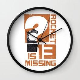 Rocket 13 Is Missing Wall Clock