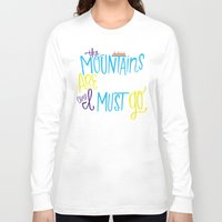 the mountains are calling Long Sleeve T-shirts featuring Mountains Are Calling by Chelsea Herrick