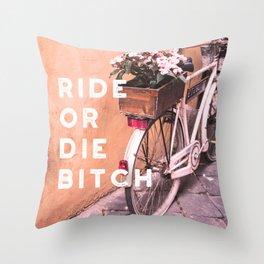 Ride or Die B*tch Throw Pillow