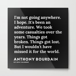 17   | Anthony Bourdain Quotes | 191207 Metal Print