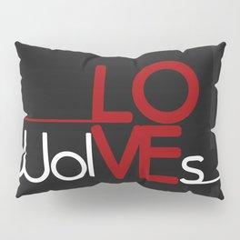 Love Wolves - Typographic art Pillow Sham