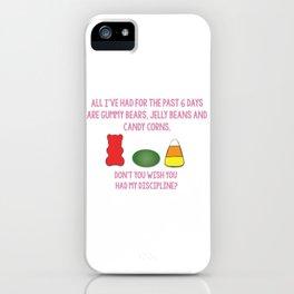 I Wish I Had Your Discipline iPhone Case