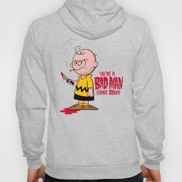 You're a Bad Man Charlie Brown Hoody
