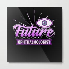 Ophthalmologist Optician Doctor Eye Gift Metal Print