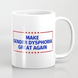 Gender dysphoria Funny Gift Coffee Mug
