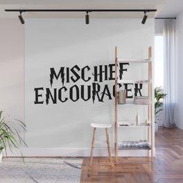 Mischief Encourager Wall Mural