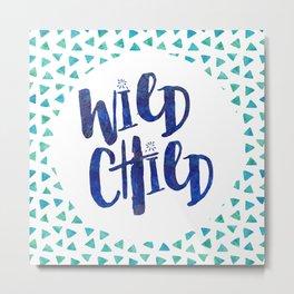 Wild Child Quote Metal Print
