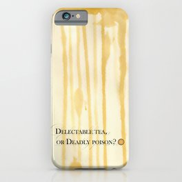Delectable tea, or Deadly poison? iPhone Case