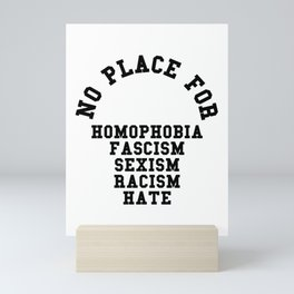 No Place For Homophobia Quote Mini Art Print