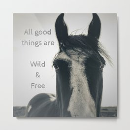 All Good Things are Wild and Free, thoreau quote, horse photo sepia inspirational freedom Metal Print