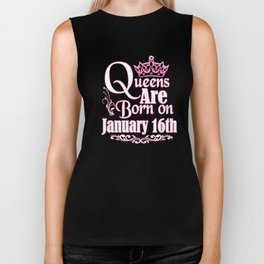Queens Are Born On January 16th Funny Birthday T-Shirt Biker Tank