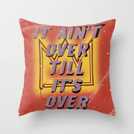 It ain't over till its over – Fight the Virus Throw Pillow