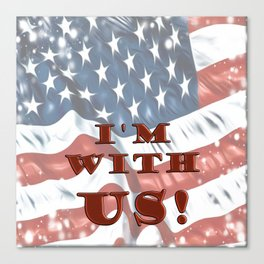 I'm with US! Canvas Print