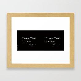 Calmer Than You Are -Black Framed Art Print