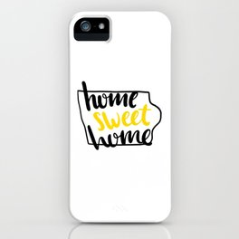 Home Sweet Home Iowa iPhone Case