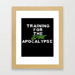 Training For the Zombie Apocalypse exercise funny t-shirt Framed Art Print