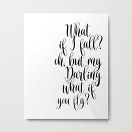 What If I Fall Oh My Darling What If You Fly Sign, Wood Sign Metal Print