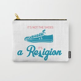 It's not the shoes,it's a Religion Carry-All Pouch