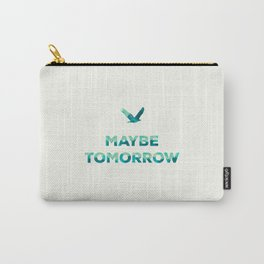 Maybe Tomorrow – Crow Carry-All Pouch