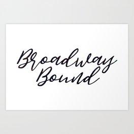 Broadway Bound Art Print