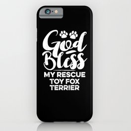 God Bless My Rescue Toy Fox Terrier Paw Print for Dog Walker Gift iPhone Case