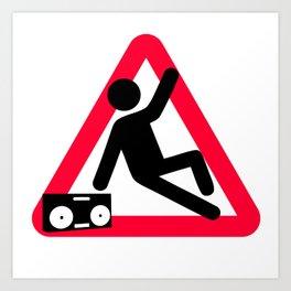 Caution: Breaking hazard Art Print