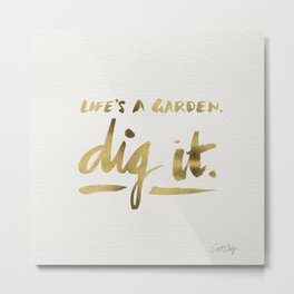 Dig It – Gold Ink Metal Print