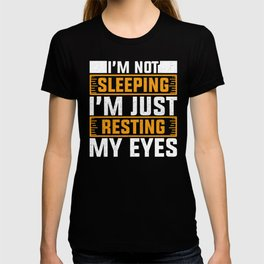 I'm Not Sleeping I'm Just Resting My Eyes Sloth Animals Design T-shirt