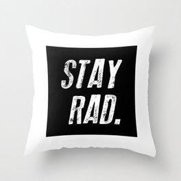Stay Rad Throw Pillow