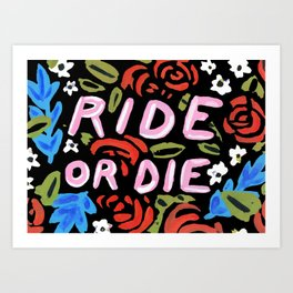 Ride or Die Art Print