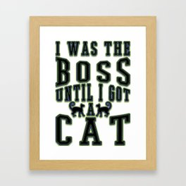boss - Funny Cat Saying Framed Art Print