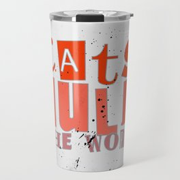 Quote - cats rule the world Travel Mug