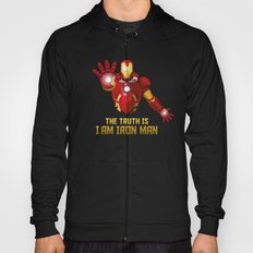 The Truth Is, I Am Iron Man Hoody