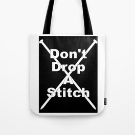 Don't Drop A Stitch (Knitting) Tote Bag