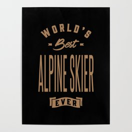 Alpine Skier - Funny Job and Hobby Poster