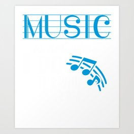 Music is not what I do, it's who I am Art Print