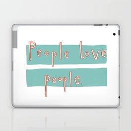 People love people. Laptop & iPad Skin