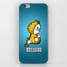 Because reasons... iPhone & iPod Skin