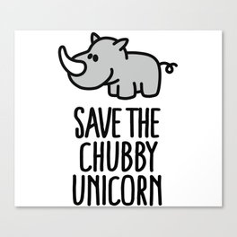 Save the chubby unicorn Canvas Print