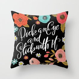 Pick an Eye and Stick With It Throw Pillow