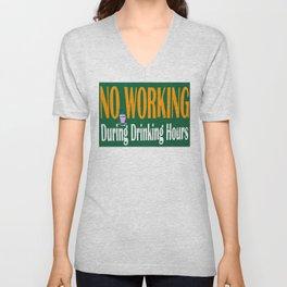 NO WORKING DURING DRINKING HOURS VINTAGE SIGN Unisex V-Neck