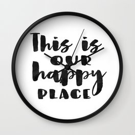 This is our happy place printable, Welcome print, Entrance wall art, Guest Room Decor, inspirational Wall Clock