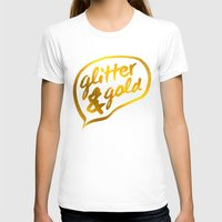 gold glitter T-shirts featuring Glitter and Gold by Berberism