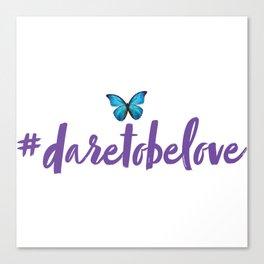 #daretobelove Canvas Print