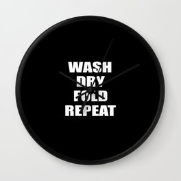 wash dry fold repeat quote Wall Clock