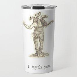 I Myth You Travel Mug